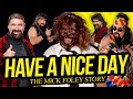 HAVE A NICE DAY | The Mick Foley Story (Full Career Documentary)