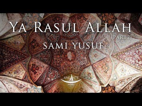 Sami Yusuf – Ya Rasul Allah (Part 2)