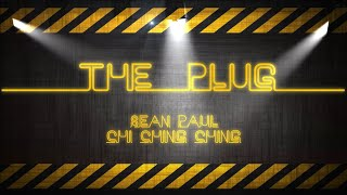 Sean Paul - The Plug Ft. Chi Ching Ching [Official Lyric Video]