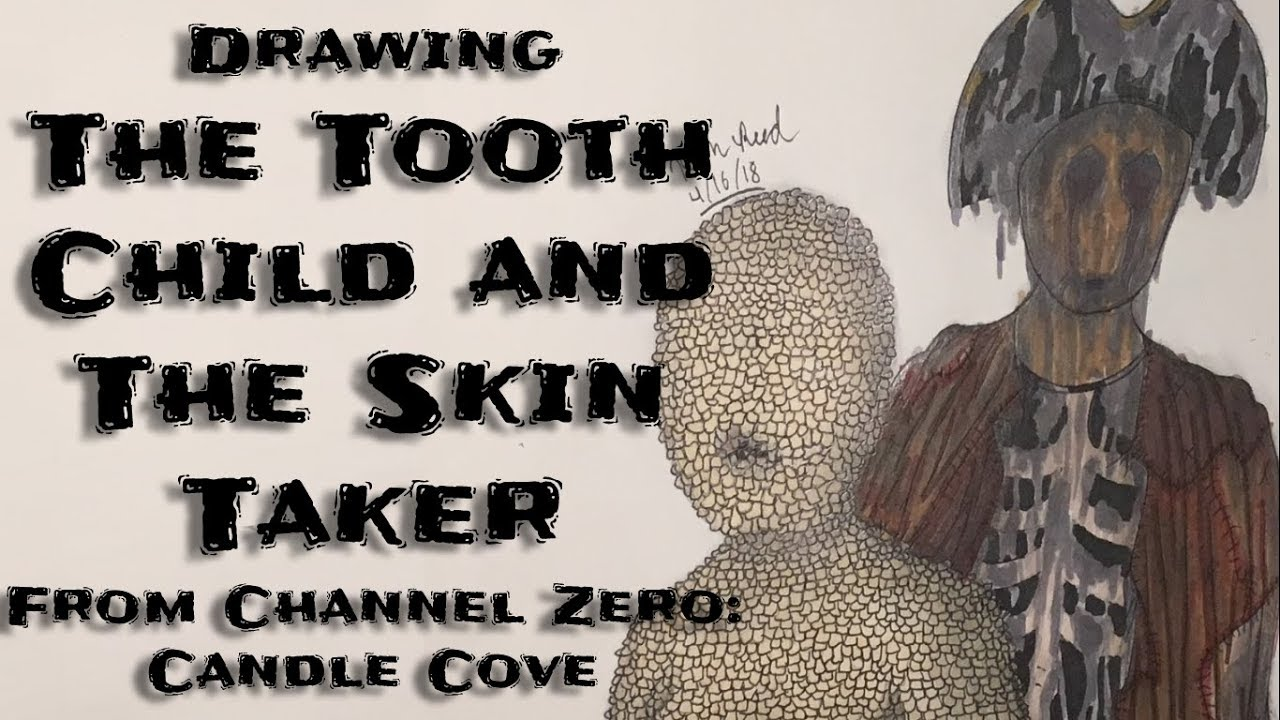 Drawing The Tooth Child Skin Taker Channel Zero Candle Cove
