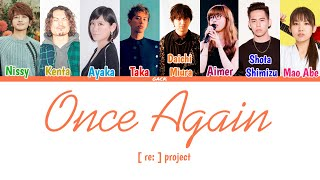 [ re: ] project - Once Again (もう一度 (Mou Ichido))  (Color Coded Lyrics Kan/Rom/Eng/Esp)