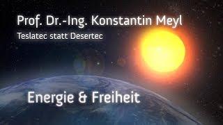 Tesla statt Desertec - Prof. Dr.-Ing. Konstantin Meyl