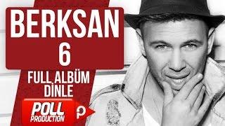 Berksan - 6 - ( Full Album Dinle )