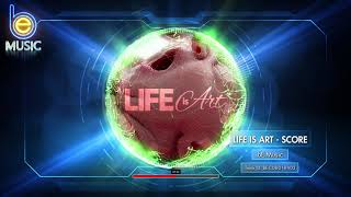 Life Is Art - Original Score (Long Version)