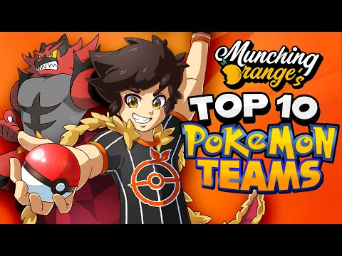 My Top 10 BEST Pokémon Teams / MunchingOrange