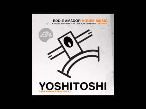 Eddie Amador - House Music (Uto Karem Remix) [Yoshitoshi Recordings]