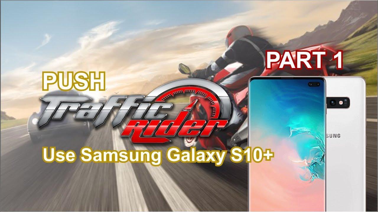 Push Traffic Rider ( Part 1 ) | Samsung Galaxy S10+