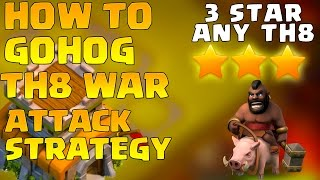 Town Hall 8 War Attack Strategy 2016 GoHog - 3 Star Any TH8 - [Th8] 3 Star Attack Strategy