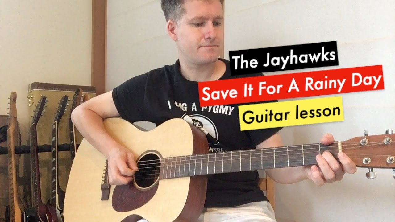 The Jayhawks Save It For A Rainy Day Guitar Lesson + Tutorial