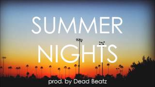 Summer Nights Instrumental 2013 (prod. by Dead Beatz)