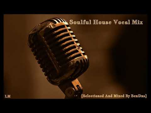 Soulful house vocal mix selectioned and mixed by bendns for Soulful vocal house