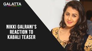 Nikki Galranis Reaction To Kabali Teaser