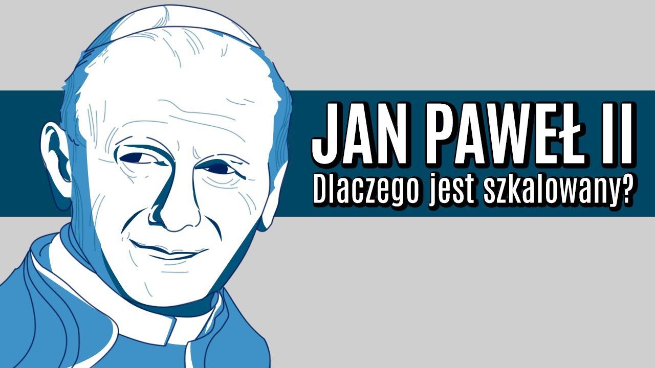 Dlaczego Jan Paweł II jest szkalowany?