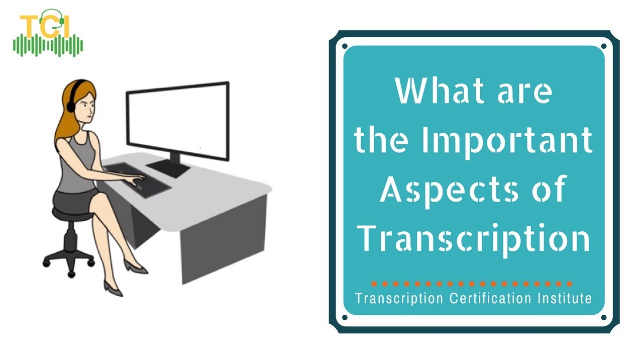 What are the important aspects of transcription lesson 1 part 2 what are the important aspects of transcription lesson 1 part 2 overview transcription certification institute xflitez Image collections