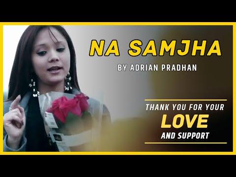 Adrian Pradhan  Na Samjha