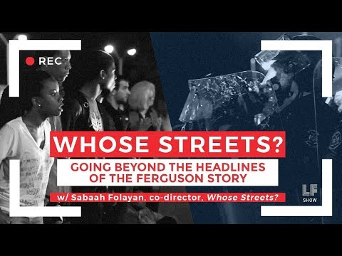 Whose Streets? Going Beyond the Headlines of the Ferguson Story