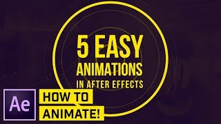 How to Make 5 SIMPLE Animations in AFTER EFFECTS CC