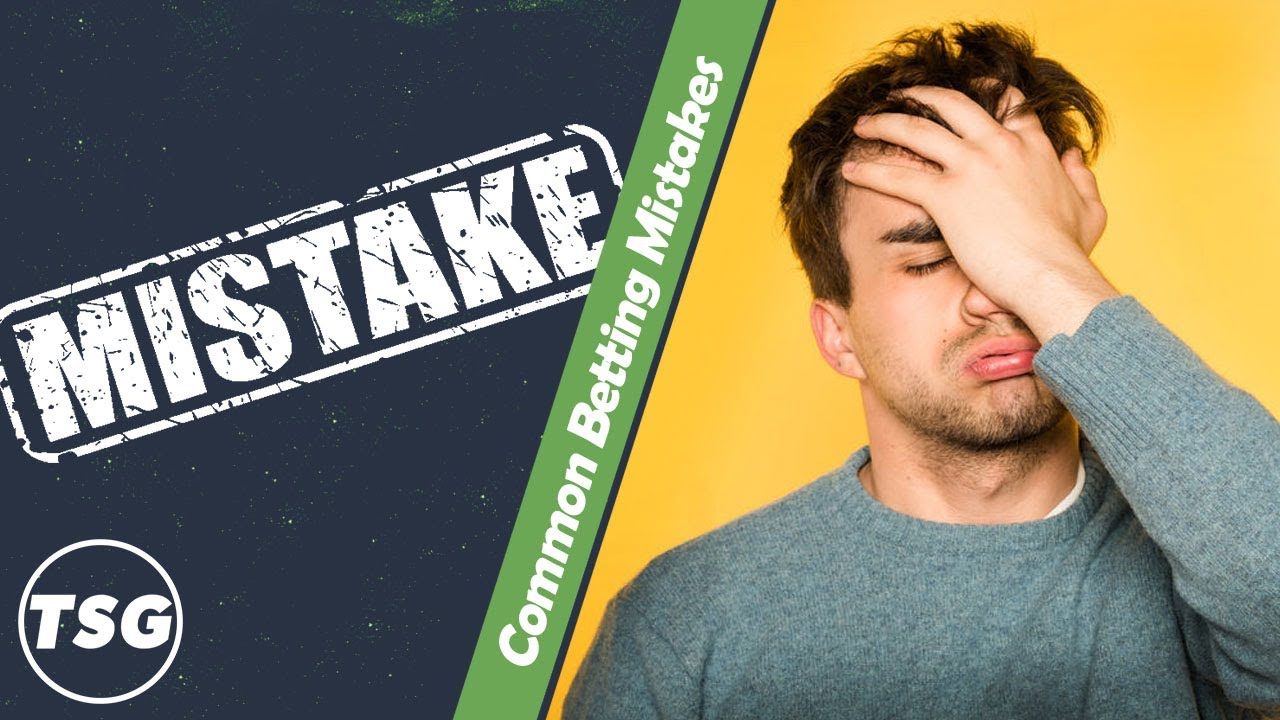 Sports Betting Mistakes You Need to Avoid - Common Betting Mistakes