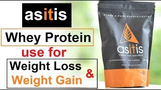 Asitis whey protein for weight loss and weight gain