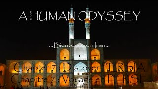 Tour du Monde Odyssée Humaine - Chapter 7 : Voyage en PERSE / Discover PERSIA (A Human Odyssey)