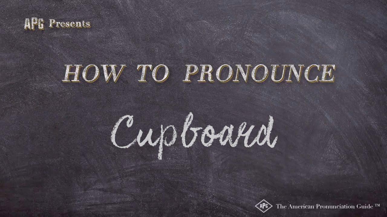 How to Pronounce Cupboard  Cupboard Pronunciation