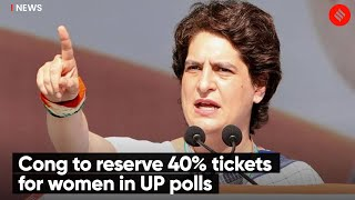 Cong To Reserve 40% Tickets For Women In UP Polls