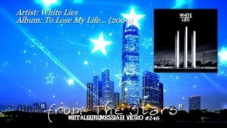 From The Stars - White Lies (2009) HQ Audio & HD Video