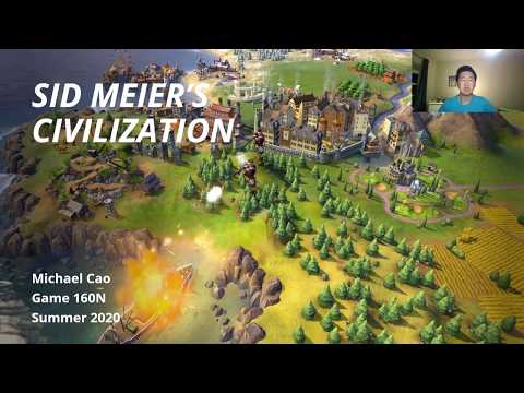 Sid Meier's Civilization | GAME 160N Summer 2020 |