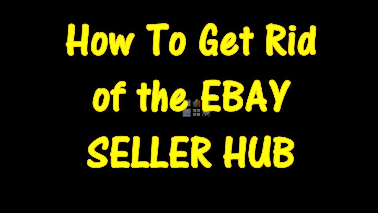 How To Opt Out Get Rid Of Ebay S Seller Hub Youtube