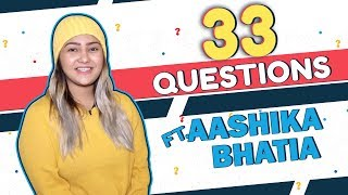 33 Questions ft. Aashika Bhatia | Bigg Boss, Tiktok, Acting & More