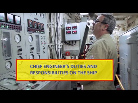 CHIEF ENGINEER'S DUTIES AND RESPONSIBILITIES ON THE SHIP