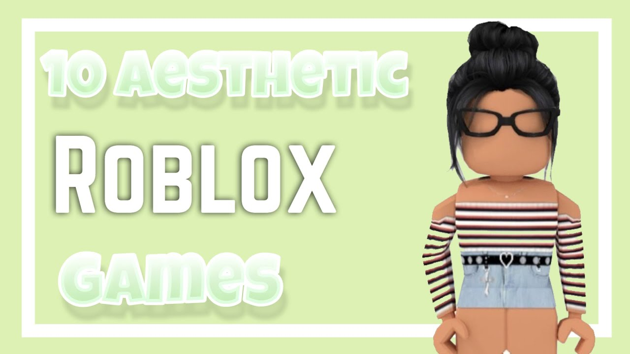 10 Aesthetic Roblox Games Youtube