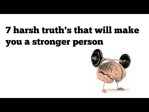7 harsh truth's that will make you a stronger person