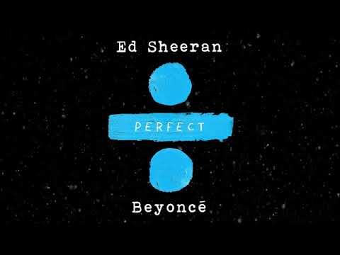 Ed Sheeran - Perfect Duet (with Beyoncé) [MP3 Free Download]