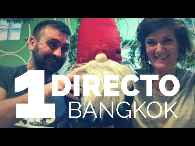 En directo desde Bangkok
