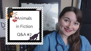 Animals in Fiction Q and A #2