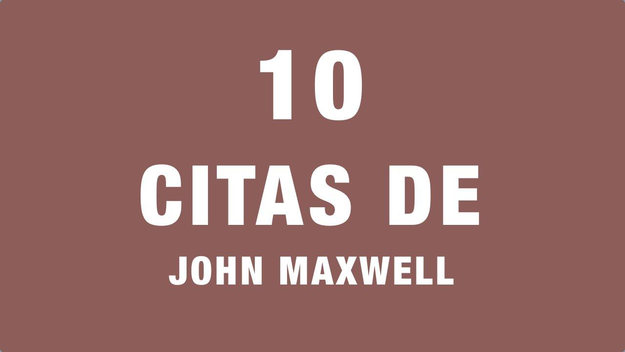 10 Citas De John Maxwell Sobre Liderazgo Frases Célebres