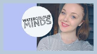 Watercolour Minds / ORIGINAL SONG!/ Sophie Mae Reynolds