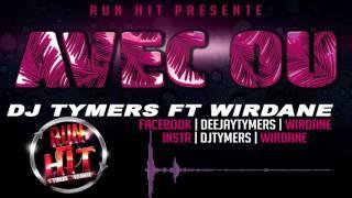 Dj Tymers ft. Wirdane - Avec Ou (RunHit 2016)