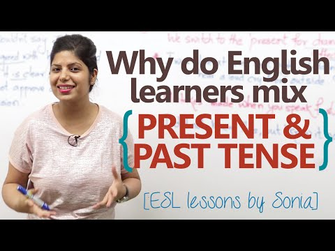 Why Do You Mix Past Present Tense While Speaking English