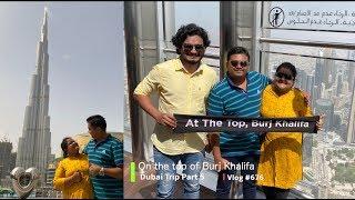 ബുർജ് ഖലീഫയുടെ മുകളിൽ, Burj Khalifa & Dubai Mall, Part 5
