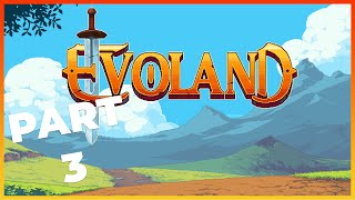 EVOLAND Gameplay Walkthrough Part 3 - New Look