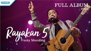 Konser Rayakan 5 - Franky Sihombing (Konser Video)