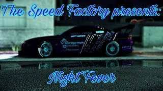 The Speed Factory presents: Night Fever (Need For Speed 2015)