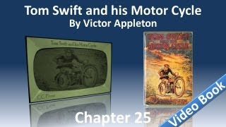 Chapter 25 - Tom Swift and His Motor Cycle by Victor Appleton