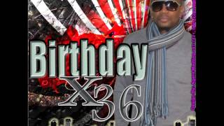 X36  BIRTHDAY   ( reggae dancehall mix)
