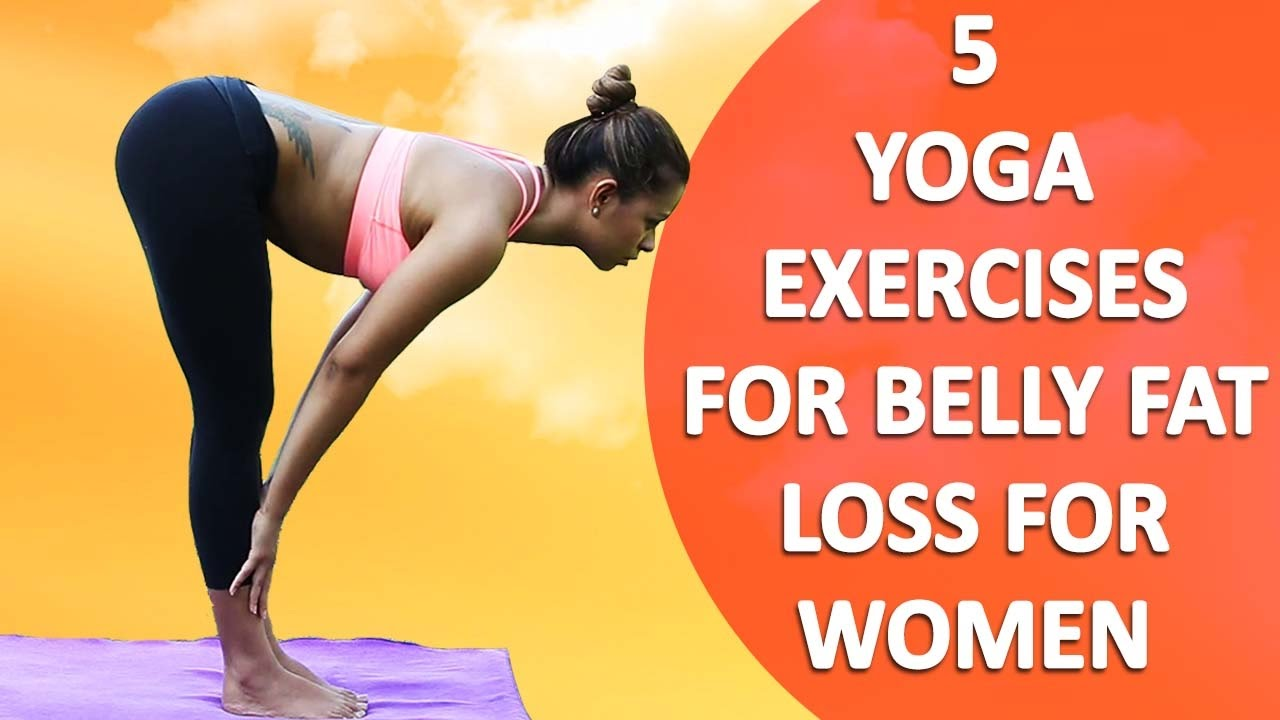 5 Yoga Exercises For Belly Fat Loss For Women Simple Yoga Poses To Reduce Weight Youtube