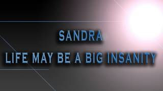 Sandra-Life May Be A Big Insanity [HD AUDIO]