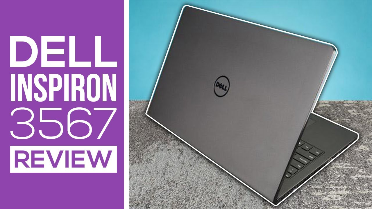 Dell Inspiron 3567 Review Best Budget Laptop Under 500 Youtube 3467 Notebook Black Ci3 6006u 4gb 500gb Amd 2gb Windows 10