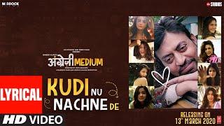 LYRICAL: Kudi Nu Nachne De:Angrezi Medium|Anushka,Katrina,Alia,Janhvi,Ananya,Kriti,Kiara,Radhika